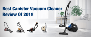 banner-Best Canister Vacuum Cleaner Review Of 2018